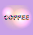 coffee concept colorful word art vector image vector image