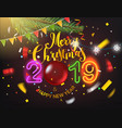 happy new 2019 year and merry christmas greeting vector image
