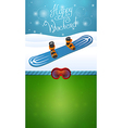 Heppy winter weekend blue snowboard vector image vector image