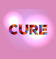 cure concept colorful word art vector image vector image