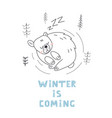 cute sleeping bear postcard winter is coming t vector image vector image