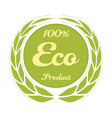 100 eco product label with ears vector image vector image
