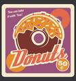 donut dessert fast food signboard vector image