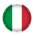 round metallic flag of italy with screws vector image