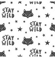 stay wild nursery fox seamless pattern background vector image
