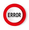 error icon vector image vector image