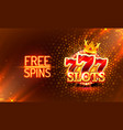 casino free spins gold 777 slot sign machine vector image vector image
