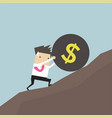 businessman pushing a money burden up hill vector image vector image