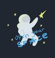 cute astronaut for boys fashion slogan open your vector image
