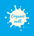 organic milk label milk splash and blot vector image