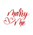 brush calligraphy marry me on white vector image vector image
