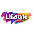 lifestyle paper poster with colorful brush strokes vector image vector image