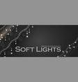 soft light garlands collection transparent vector image vector image