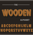 wooden alphabet wood retro font letters for text vector image vector image