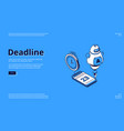 deadline time management isometric landing page vector image vector image