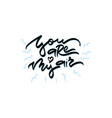you are my air hand drawn lettering vector image vector image