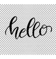Hello Hand draw lettering on transparent vector image