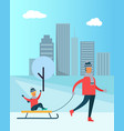 father carry child on sleigh spend time together vector image vector image