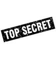 square grunge black top secret stamp vector image vector image