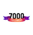 7000 followers number with color bright ribbon vector image vector image