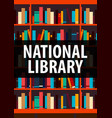 poster national library book shelf or bookcase on vector image