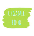 organic healthy food vegan raw green design vector image
