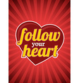 Follow your heart vector image vector image