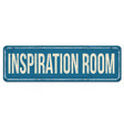 inspiration room vintage rusty metal sign vector image