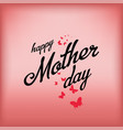 happy mother day butterflies on a red background vector image vector image