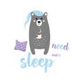 sweet sleepy bear vector image vector image