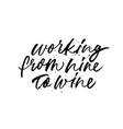 working from nine to wine phrase vector image