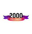 2000 followers number with color bright ribbon vector image vector image