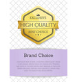 brand choice high quality vector image vector image