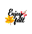 enjoy fall lettering vector image