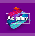 art gallery poster with colorful brush stroke vector image vector image