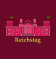 line of reichstag building berlin germany vector image vector image