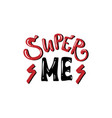 super me slogan print vector image vector image