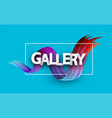 gallery poster with colorful brush stroke vector image vector image