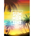 Summer Time poster Text with frame on palm trees vector image