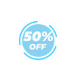 50 percent off sale label design template vector image