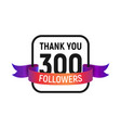 300 followers number with color bright ribbon vector image vector image