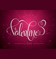 happy valentines day calligraphy and background vector image vector image
