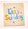 Lazy Sunday notepad paper cartoon vector image vector image
