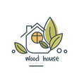 wood house logo design eco friendly house concept vector image
