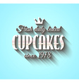 Typography poster Fresh Dalily Baked Cupcakes vector image