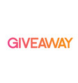 colorful gradient serif font word giveaway for vector image vector image