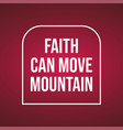 Faith can move mountain life quote with modern