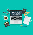 back to school text on laptop computer and desktop vector image vector image