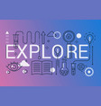 explore word trendy composition concept banner vector image vector image