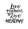 live organic to live healthy card vector image